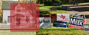 Tenant Posting a Political Sign on Your Own Property! - Kohan-Law, The Law Office of Aaron kohanim - Real Estate Law, Tenant Eviction Law, Landlord Eviction Law, Civil Litigation Lawyer